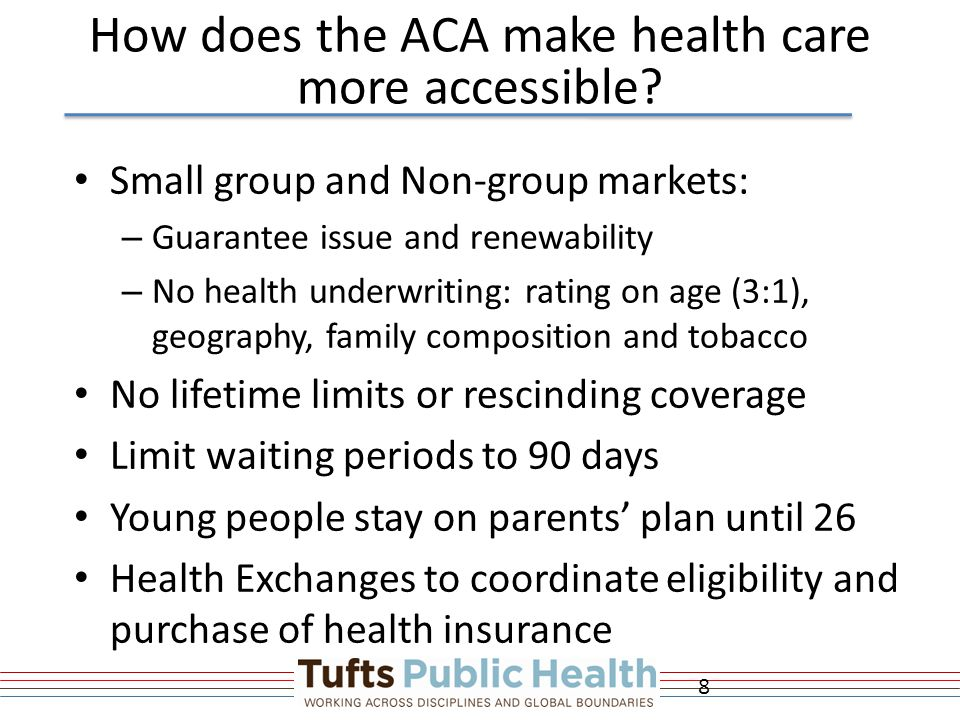 How does the ACA make health care more accessible.