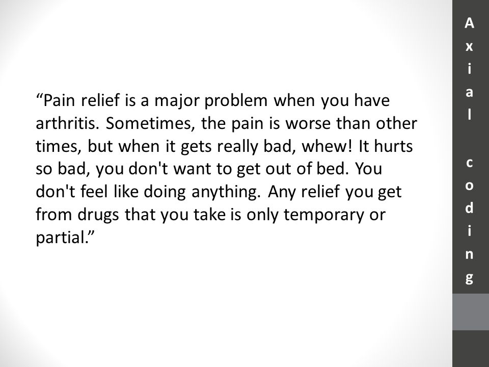 Pain relief is a major problem when you have arthritis.
