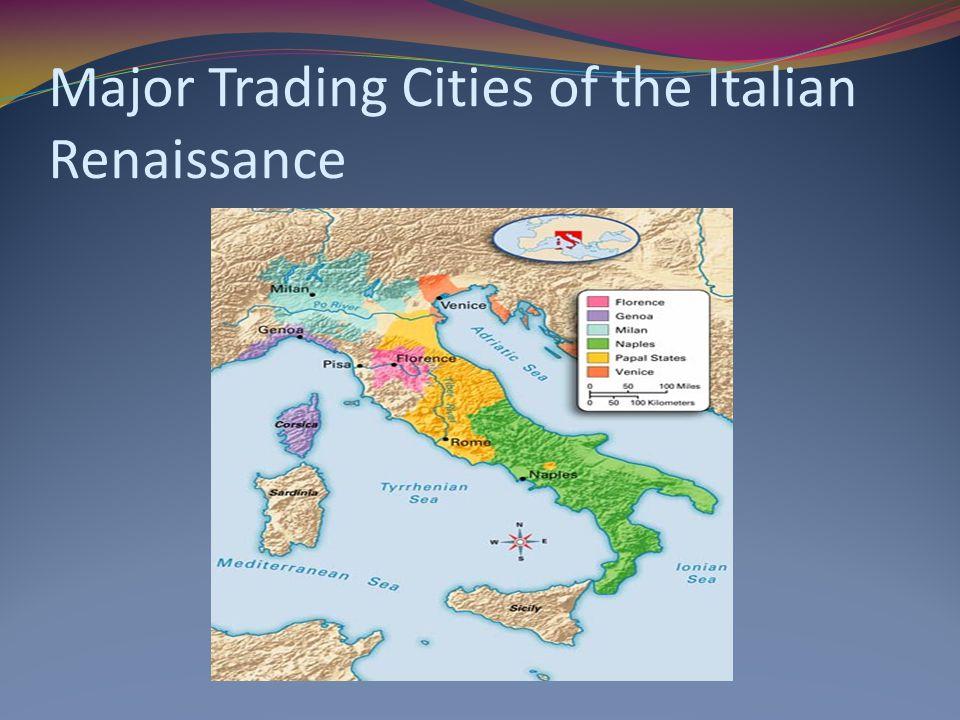 Major Trading Cities of the Italian Renaissance