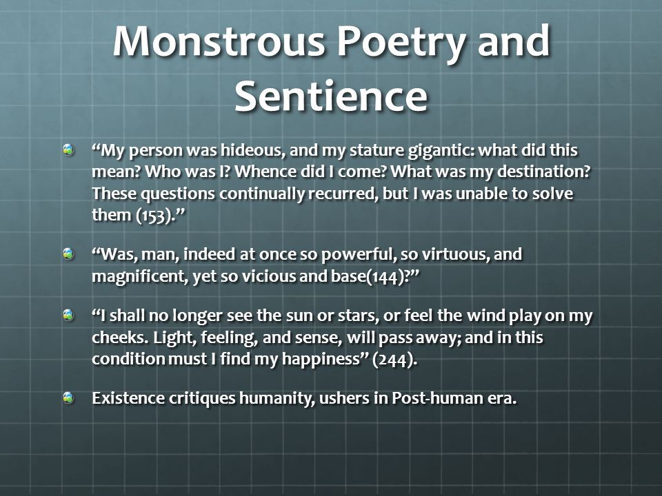 Monstrous Poetry and Sentience My person was hideous, and my stature gigantic: what did this mean.