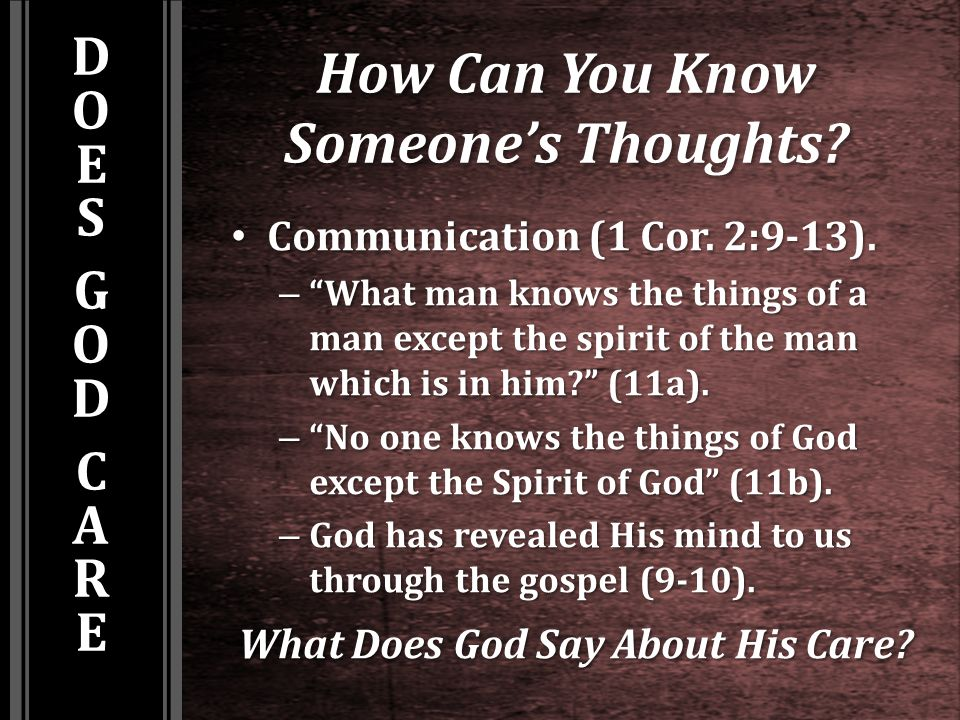 "How Can You Know Someone's Thoughts? Communication (1 Cor. 2:9-13). Communication (1 Cor. 2:9-13). – ""What man knows the things of a man except the sp"