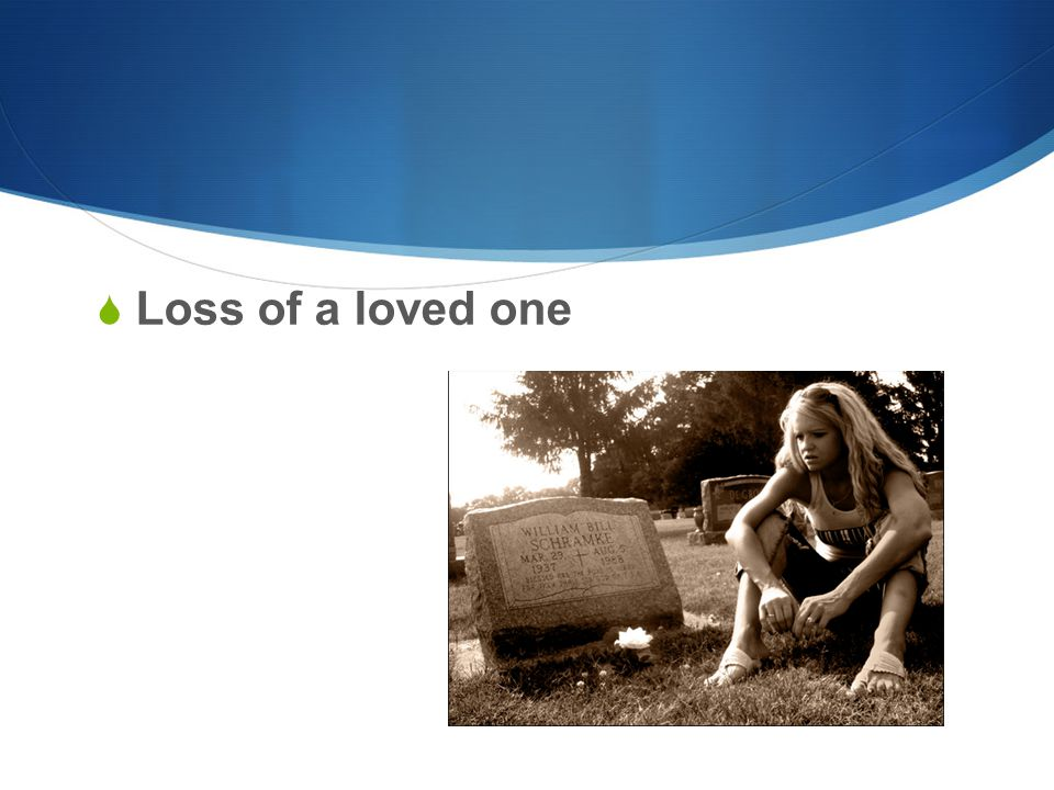  Loss of a loved one