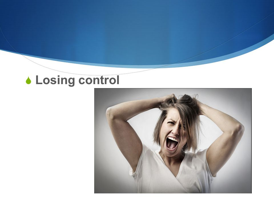  Losing control