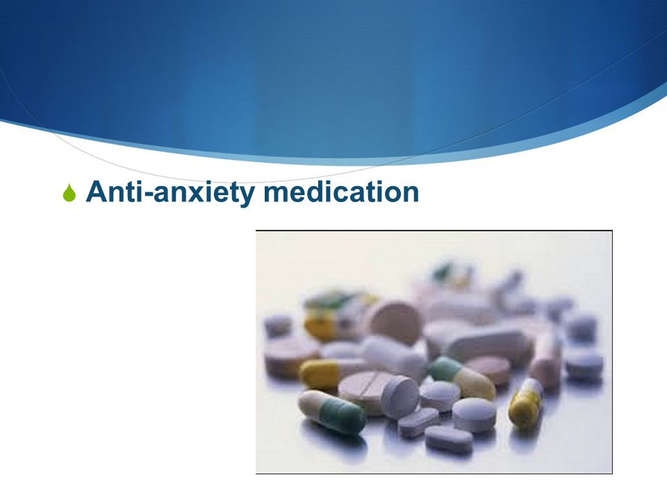 Anti-anxiety medication