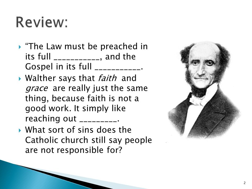  The Law must be preached in its full ___________, and the Gospel in its full ___________.