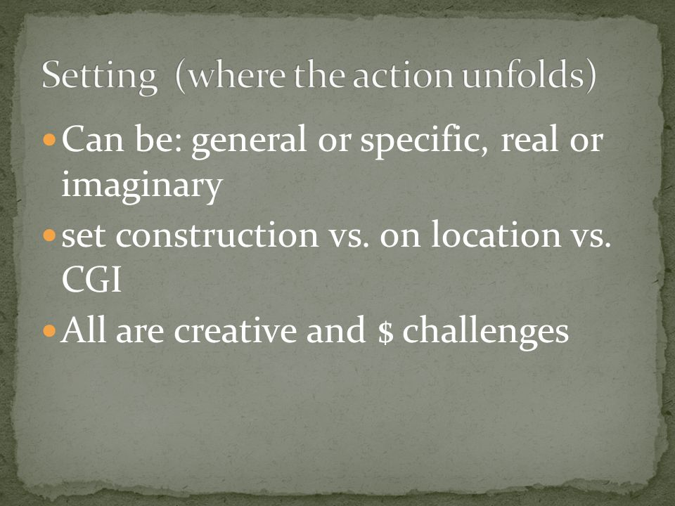 Can be: general or specific, real or imaginary set construction vs.