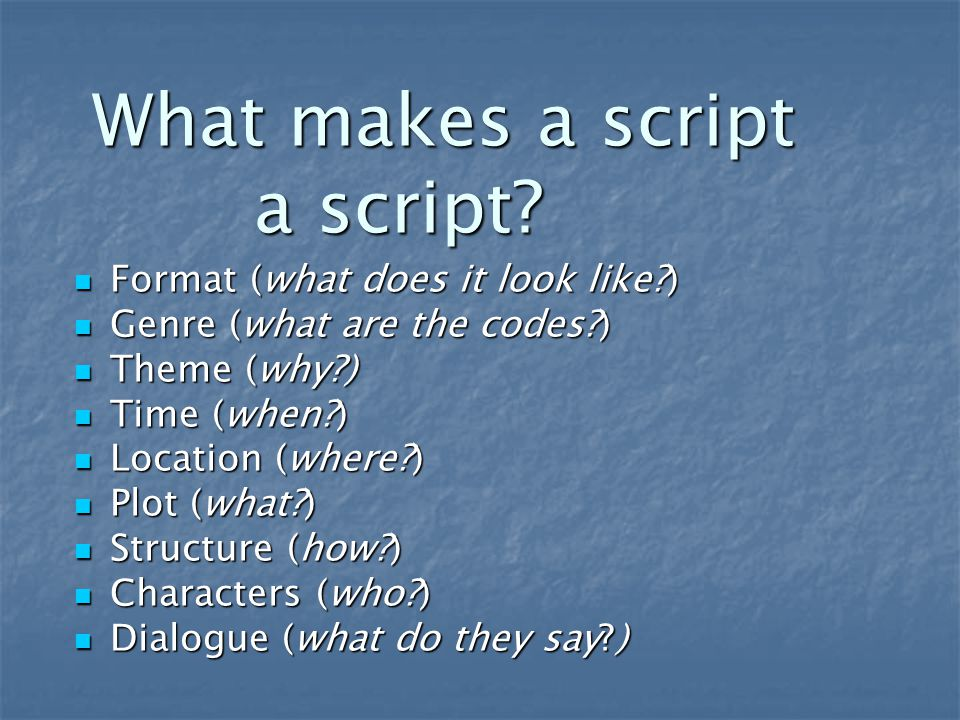What makes a script a script. What makes a script a script.