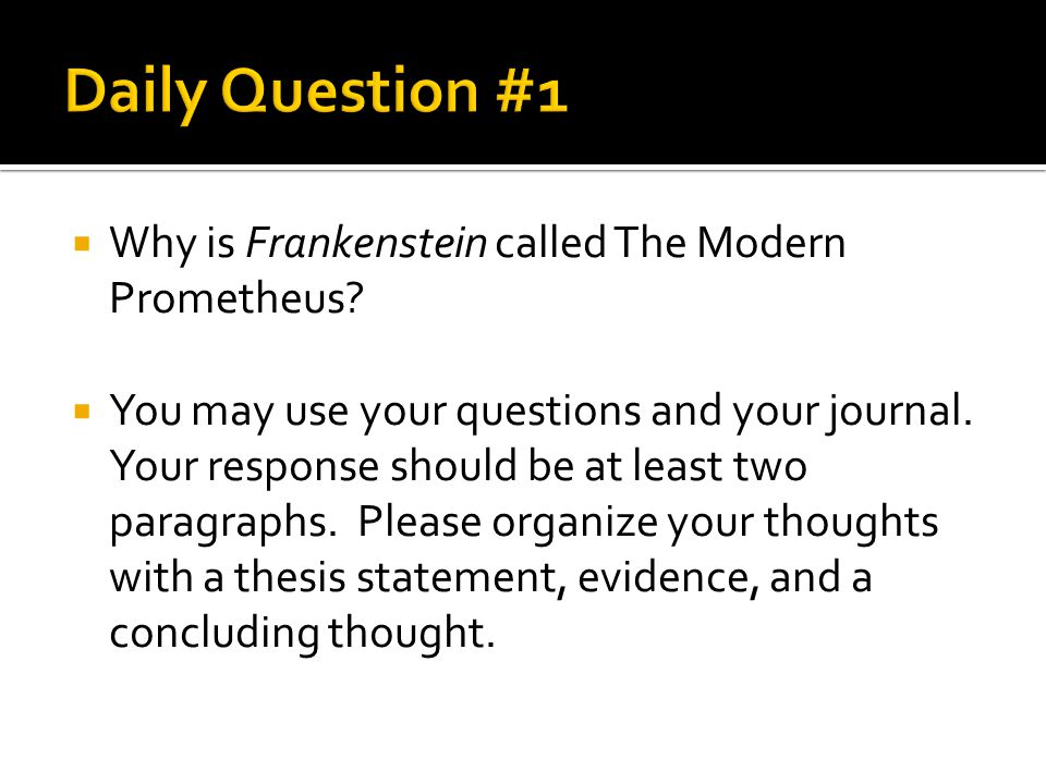  Why is Frankenstein called The Modern Prometheus.