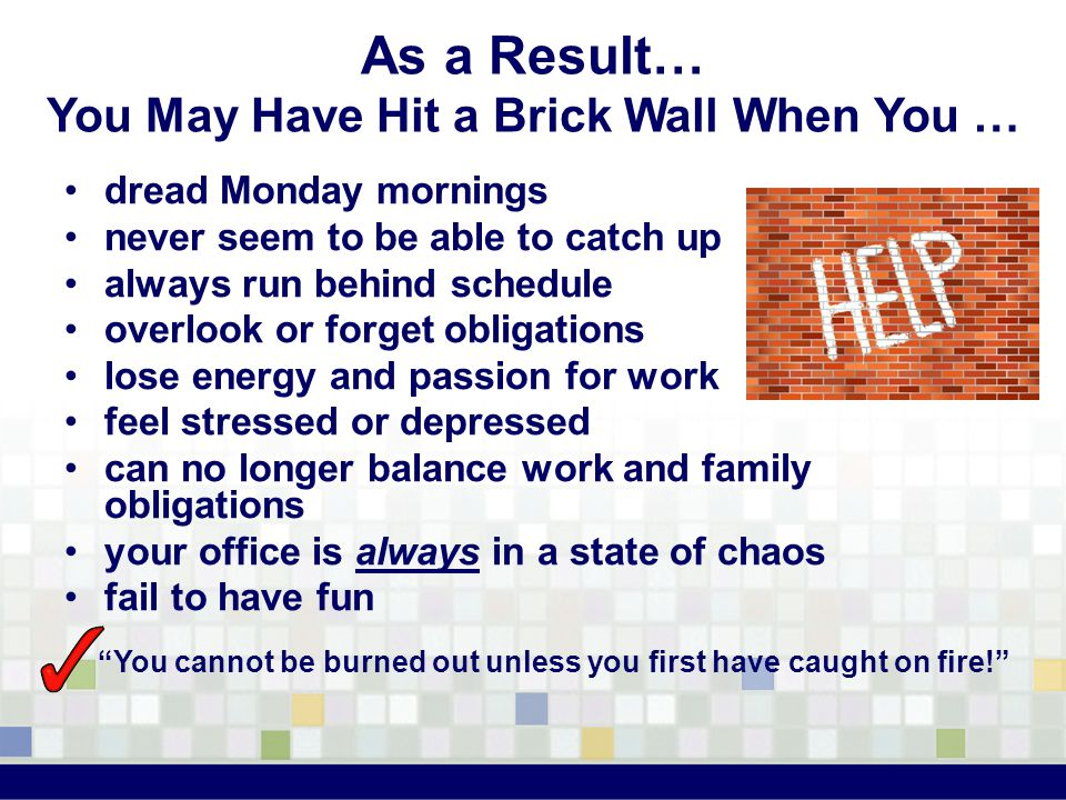 You need… uninterrupted work blocks think time self-awareness awareness of others clear communications less stress structure in your day visibility