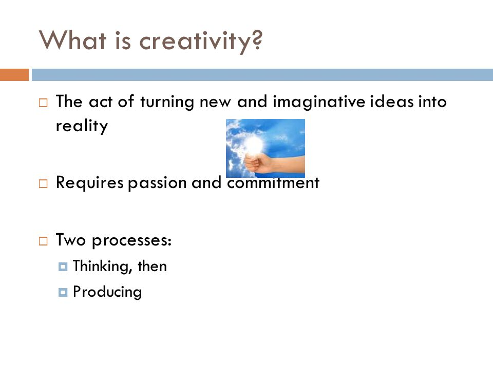 What is creativity.