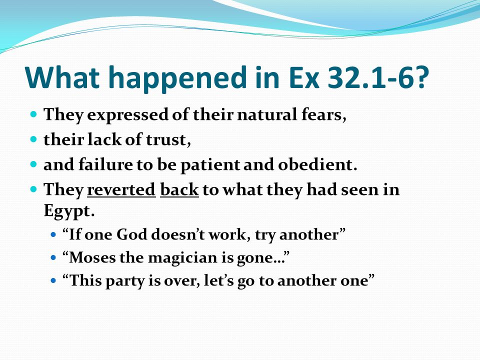 What happened in Ex 32.1-6.