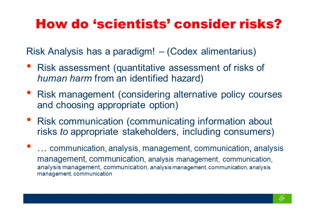 Making an assessment - quantifying risk.