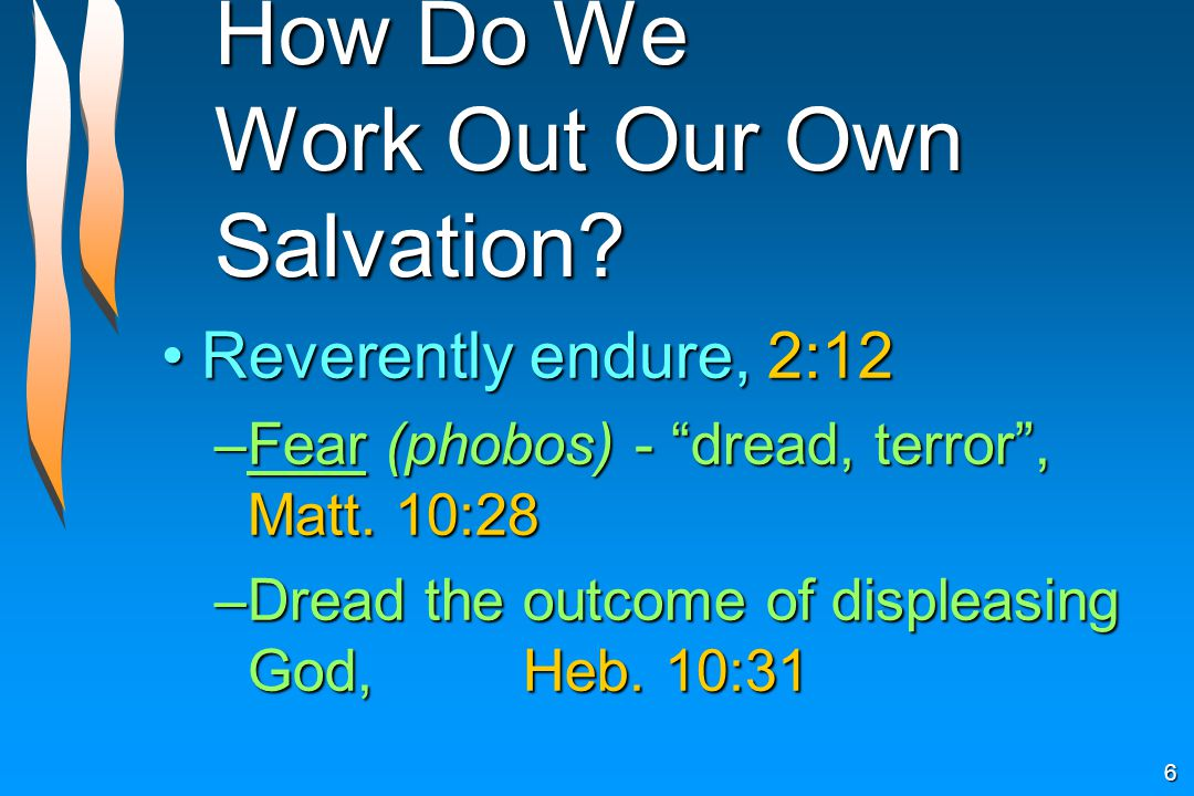 How Do We Work Out Our Own Salvation.