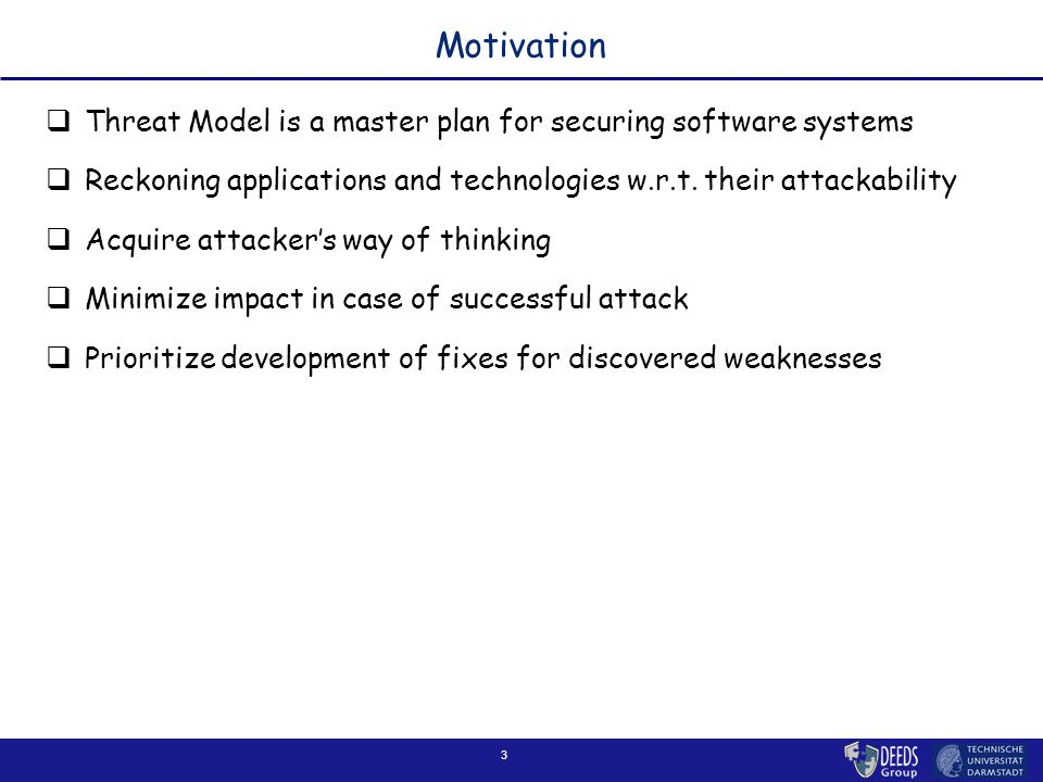 4 Outline of Today's Lecture  Discuss components of a (good) Threat Model  Integration of Threat Modeling into software development processes  Attack surface measure © DEEDS Group SWFT WS '07