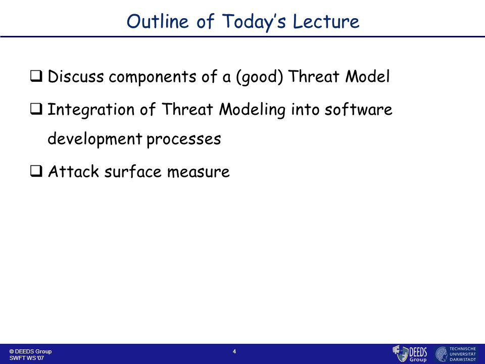 15 Threat Modeling: Reaction Phase  Previously generated lists and export knowledge are required to distill potential threats  Threats are  directed against assets,  put assets at risk,  Reflect an attacker's intentions.