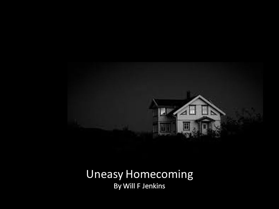 Uneasy Homecoming By Will F Jenkins
