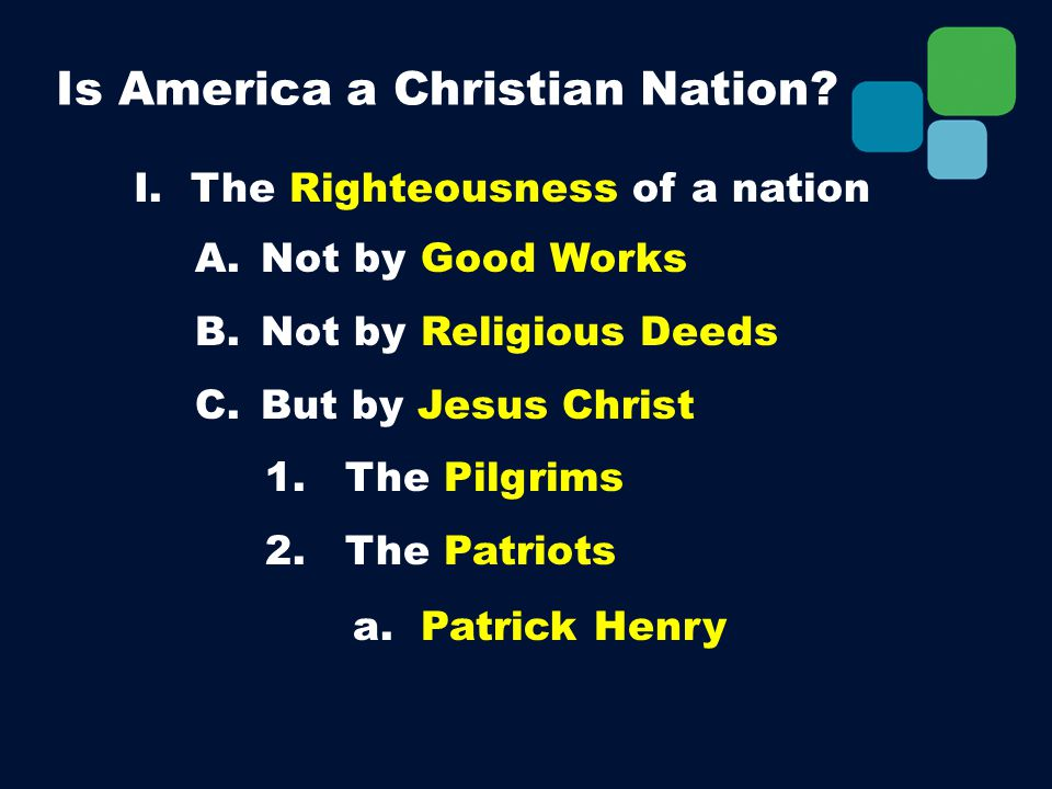 Is America a Christian Nation. I. The Righteousness of a nation A.