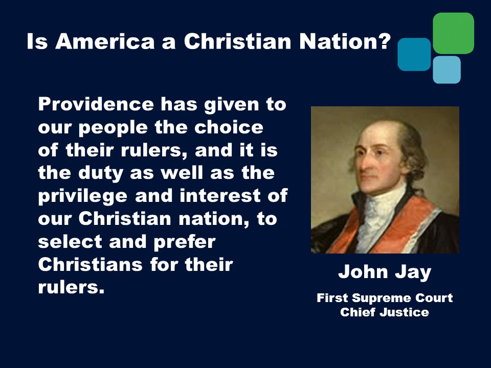 Providence has given to our people the choice of their rulers, and it is the duty as well as the privilege and interest of our Christian nation, to select and prefer Christians for their rulers.
