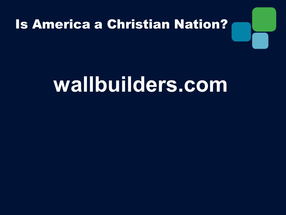 Is America a Christian Nation? wallbuilders.com