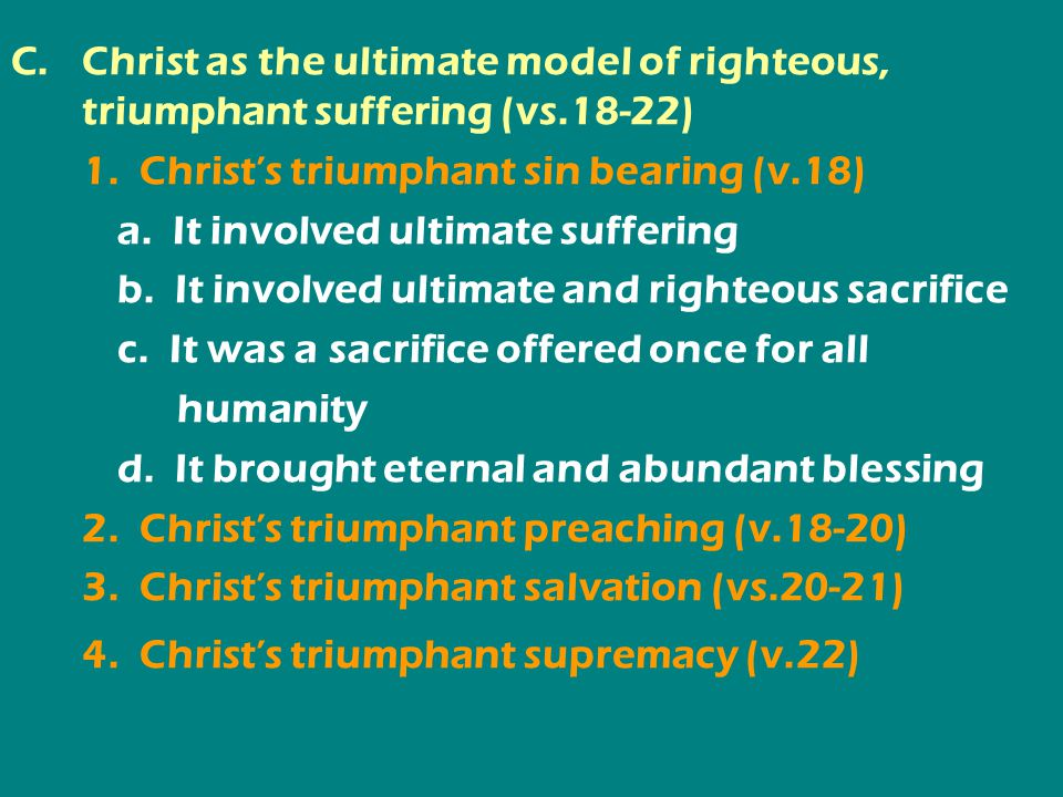C.Christ as the ultimate model of righteous, triumphant suffering (vs.18-22) 1.