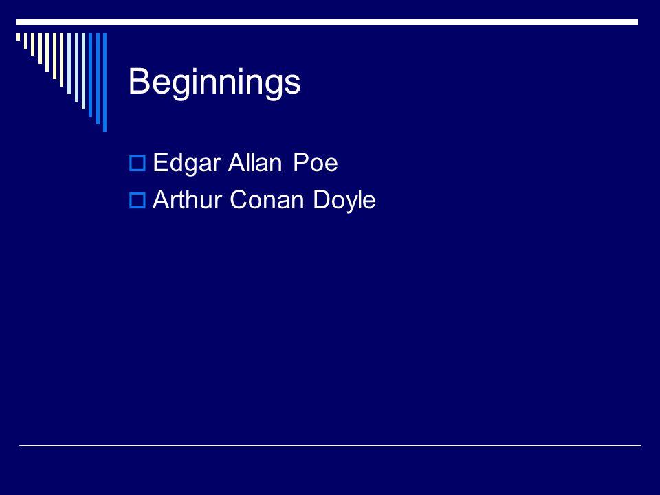 Beginnings  Edgar Allan Poe  Arthur Conan Doyle
