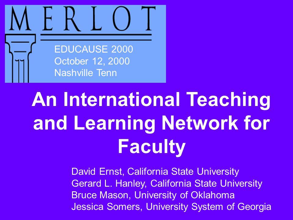 EDUCAUSE 2000 October 12, 2000 Nashville Tenn David Ernst, California State University Gerard L.