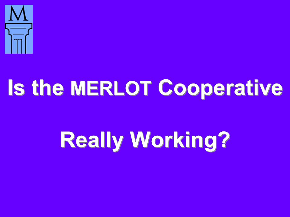 Is the MERLOT Cooperative Really Working
