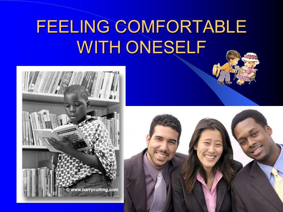 FEELING COMFORTABLE WITH ONESELF