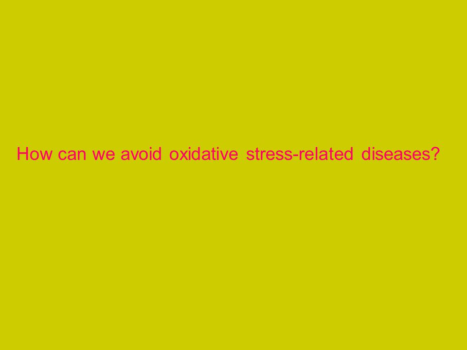 How can we avoid oxidative stress-related diseases?