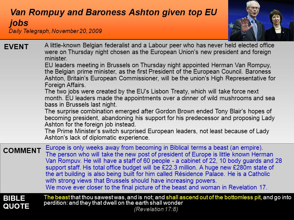 Van Rompuy and Baroness Ashton given top EU jobs Europe is only weeks away from becoming in Biblical terms a beast (an empire).