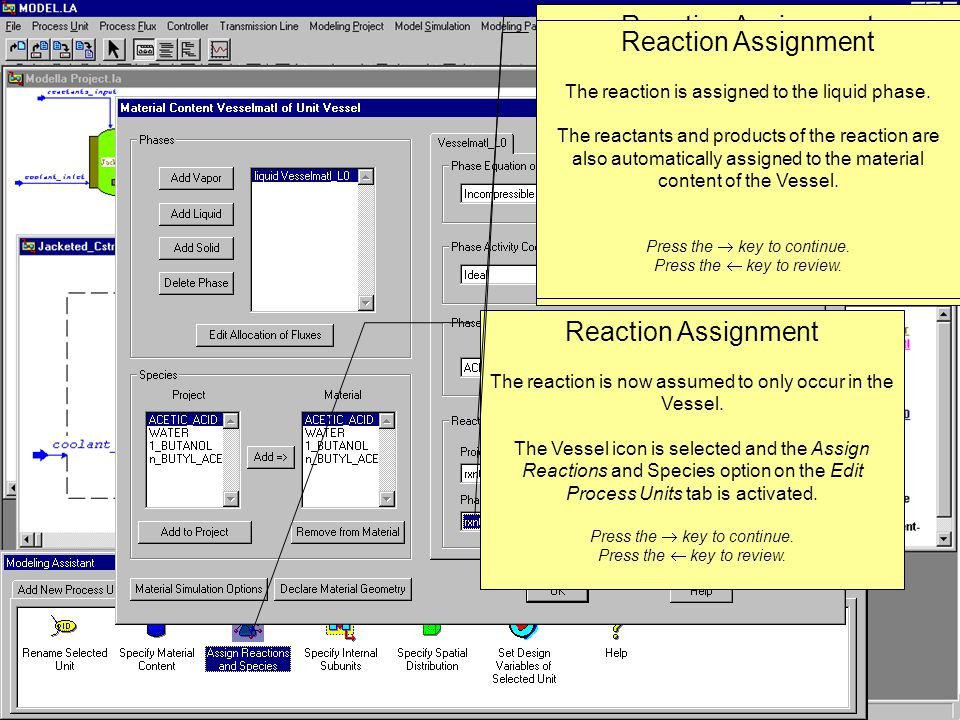 Reaction Assignment The reaction is now assumed to only occur in the Vessel.