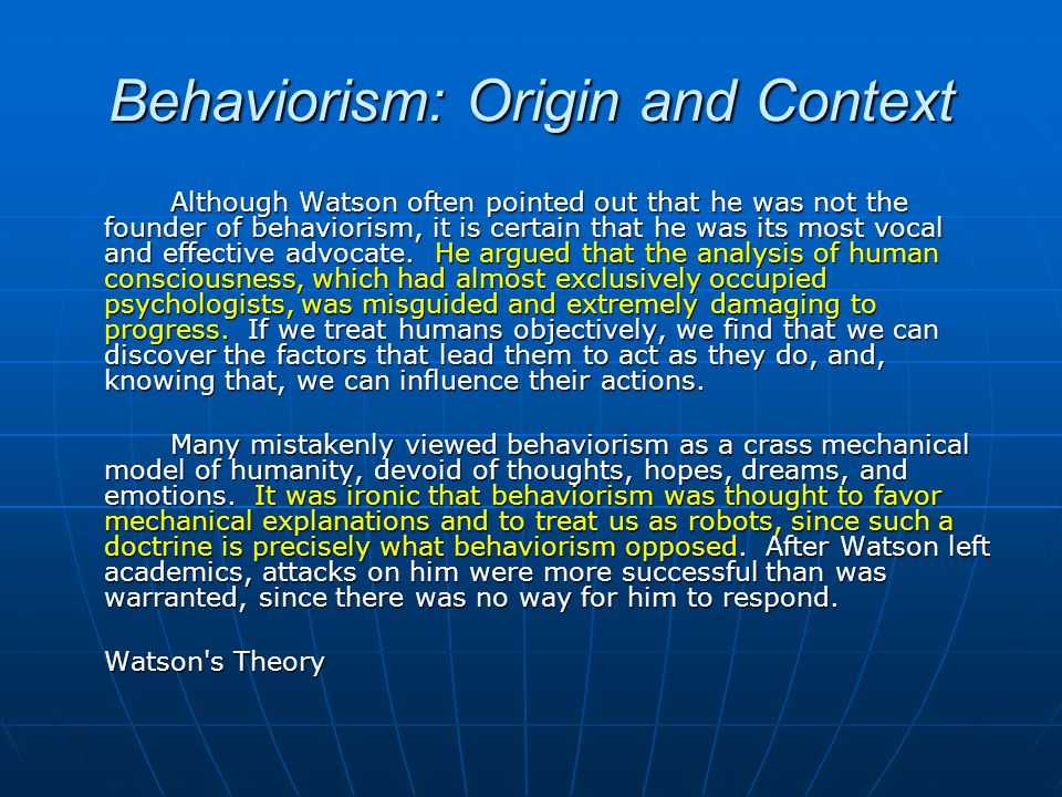 Watson and Behaviorism God knows I took enough philosophy to know something about it. But it wouldn't take hold. I passed my exams but the spark was n