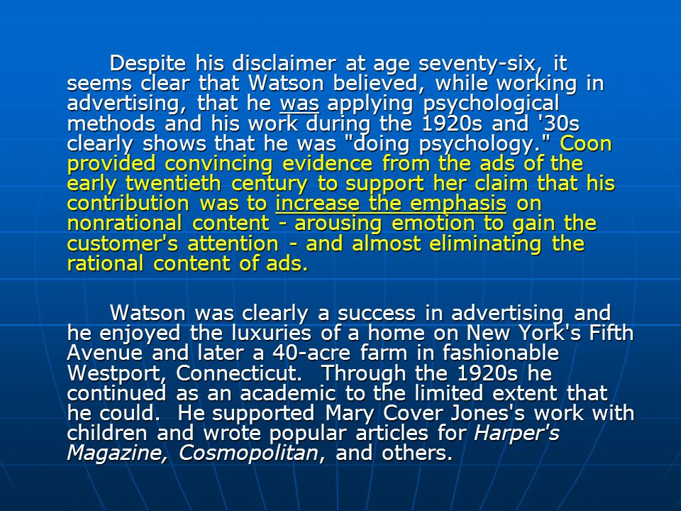 Where Watson's particular psychology came in was in the appealing to the customer through emotions - the basic fear, rage, and love reactions. He poin