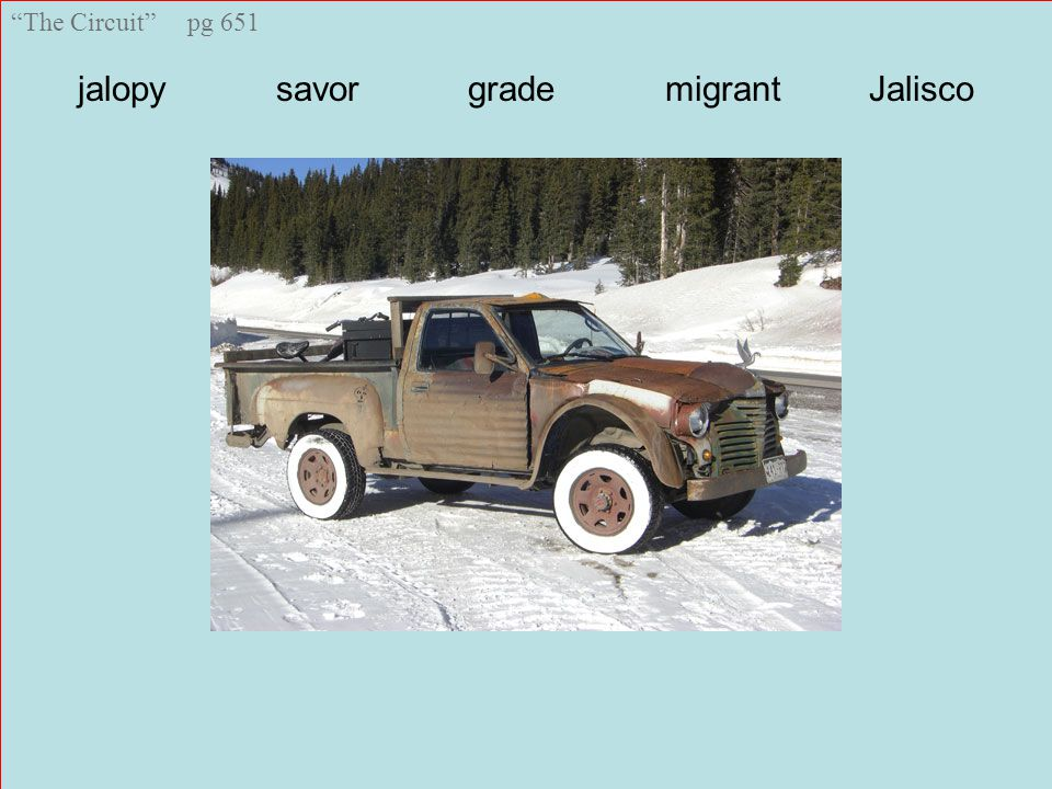 The Circuit pg 651 jalopy savor grade migrant Jalisco