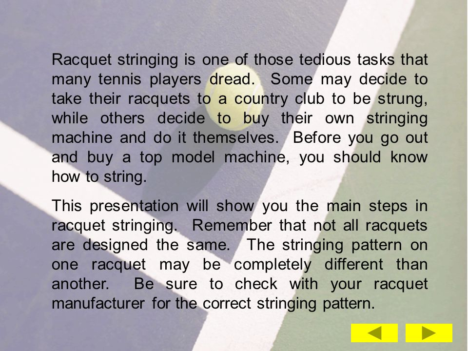 Racquet stringing is one of those tedious tasks that many tennis players dread.