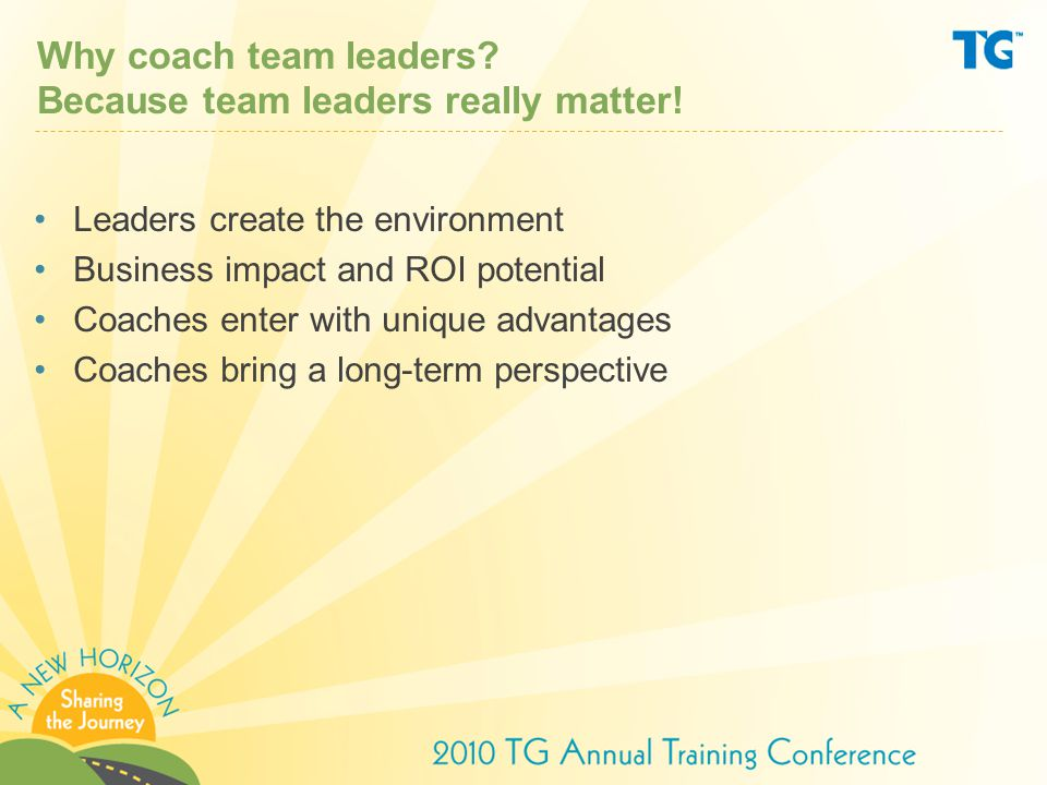 Why coach team leaders.Because team leaders really matter.