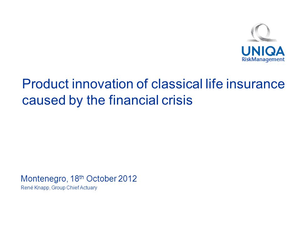 11 New concepts in life insurance Example 2 – Italian market Limitations of guarantees Major impacts on the Italian market Reduction of offered guarantees (reduced guarantees, guarantees at maturity) Review of portfolio mix (transfering risk to clients) New attention and metrics in product valuation (Solvency II) UNIQA Italy – changes since 2011 Agent channel – MGR set to 2% for 5years, afterwards 0% (single premium) Bank channel – MGR reduced to 1.5%, revisable for additional payments (single premium) Bank channel – MGR reduced to 1.25% (annual premium)