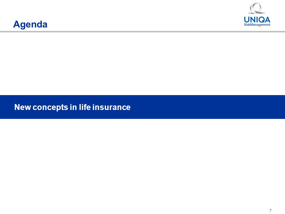7 Agenda New concepts in life insurance