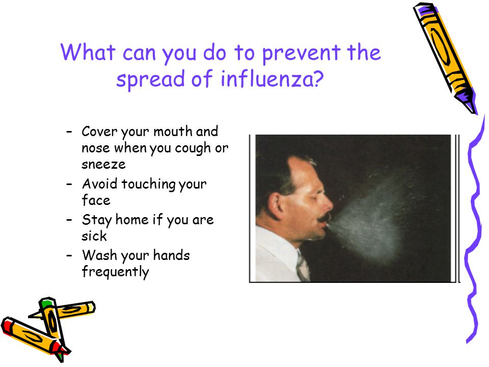 What can you do to prevent the spread of influenza.