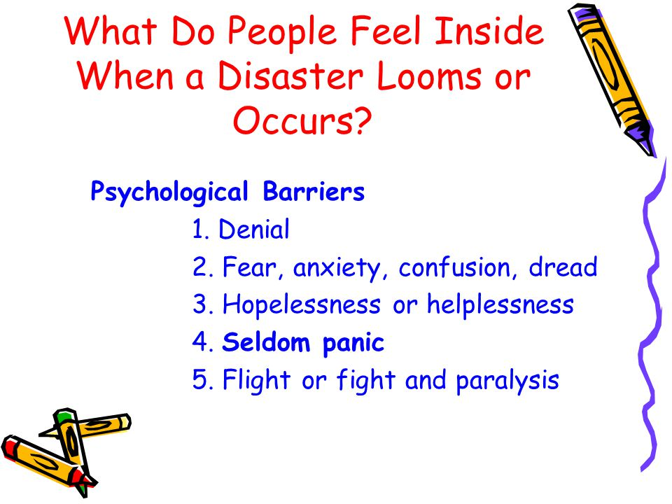 What Do People Feel Inside When a Disaster Looms or Occurs.