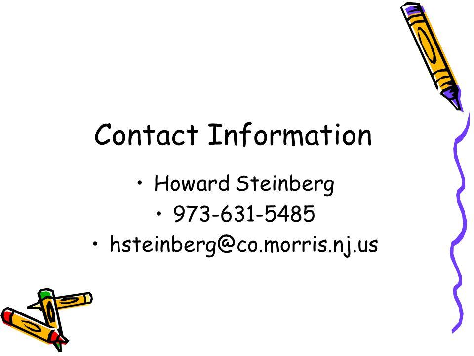 Contact Information Howard Steinberg 973-631-5485 hsteinberg@co.morris.nj.us