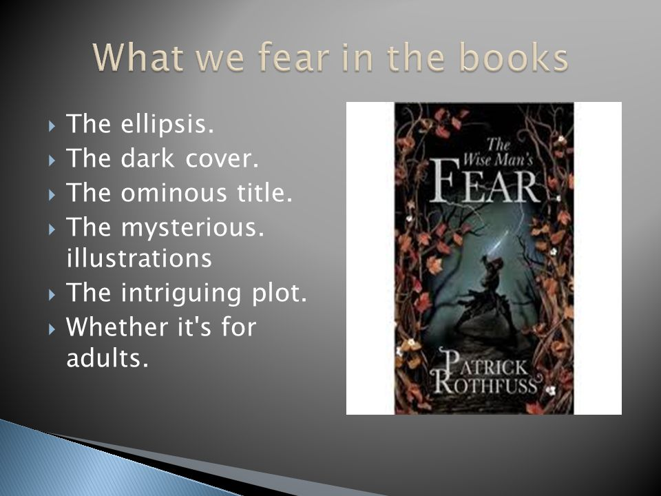  The ellipsis.  The dark cover.  The ominous title.  The mysterious. illustrations  The intriguing plot.  Whether it's for adults.