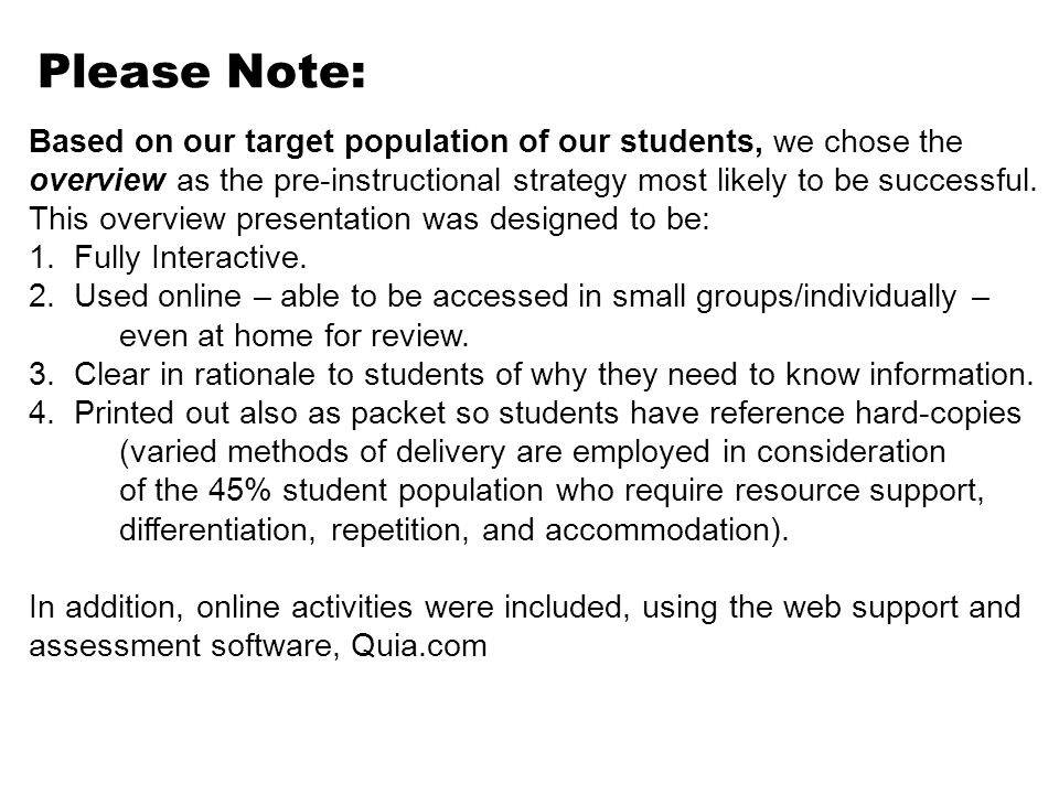Based on our target population of our students, we chose the overview as the pre-instructional strategy most likely to be successful.