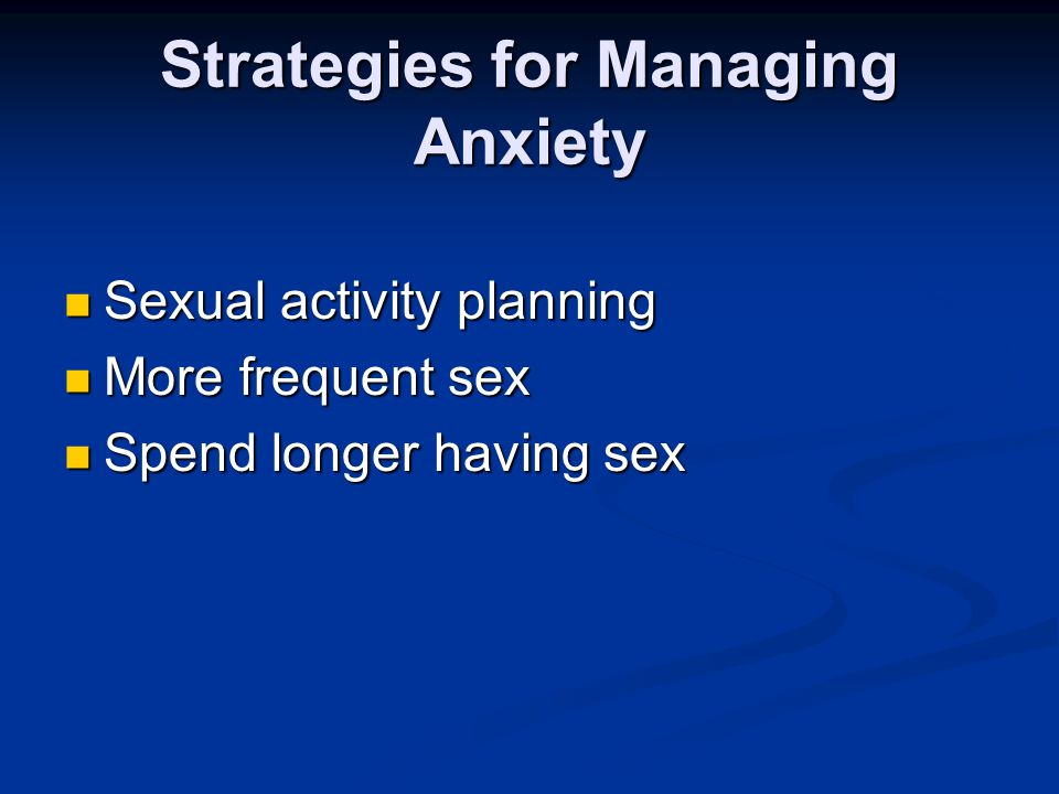 Strategies for Managing Anxiety Active hobbies/interests Active hobbies/interests Crafts Crafts Arts Arts Garden Garden Shed Shed Avoid screens at every opportunity Avoid screens at every opportunity Read books unrelated to work Read books unrelated to work Cultivate friends from other walks of life Cultivate friends from other walks of life Spend time outdoors Spend time outdoors Spend less time managing money Spend less time managing money
