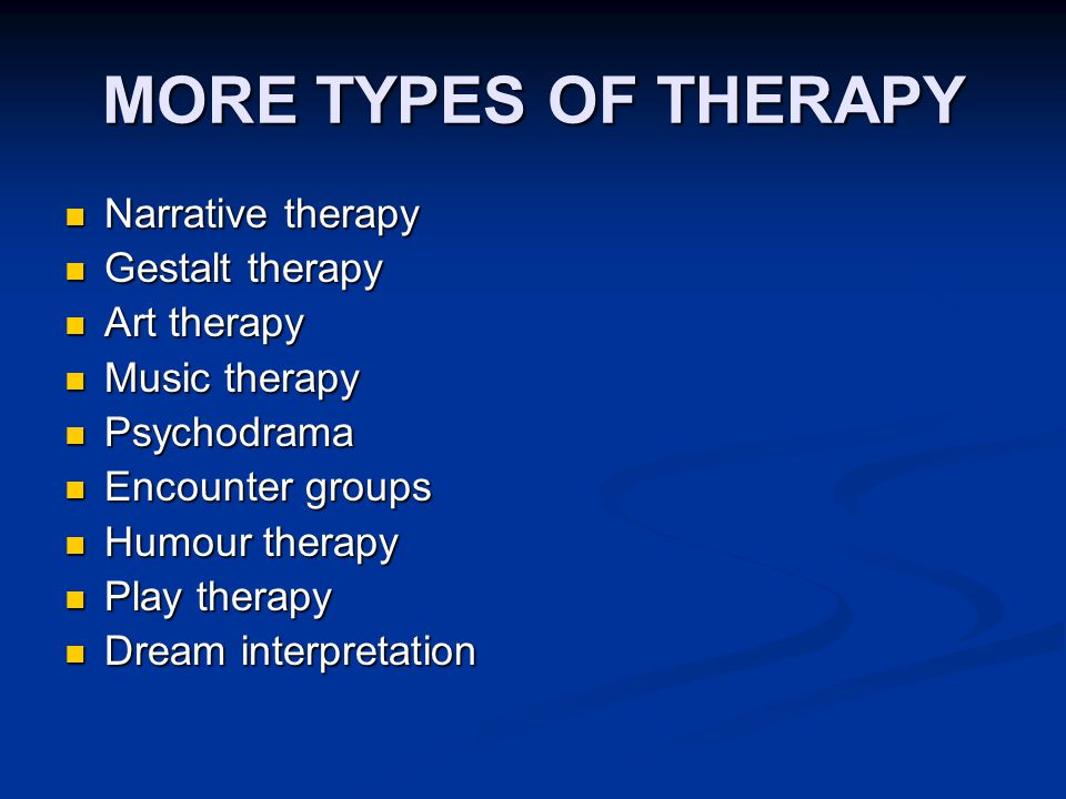 SOME TYPES OF THERAPY Education Education Supportive psychotherapy Supportive psychotherapy Psychodynamic psychotherapy Psychodynamic psychotherapy Inter-personal therapy - IPT Inter-personal therapy - IPT Cognitive behaviour therapy - CBT Cognitive behaviour therapy - CBT Relaxation techniques Relaxation techniques Group therapy Group therapy