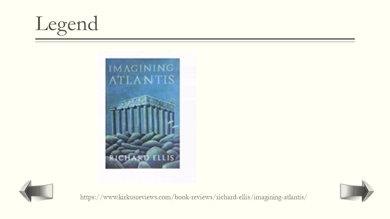 "Legend  Fiction based on folk but that contains imaginative material.  ""Atlantis"""
