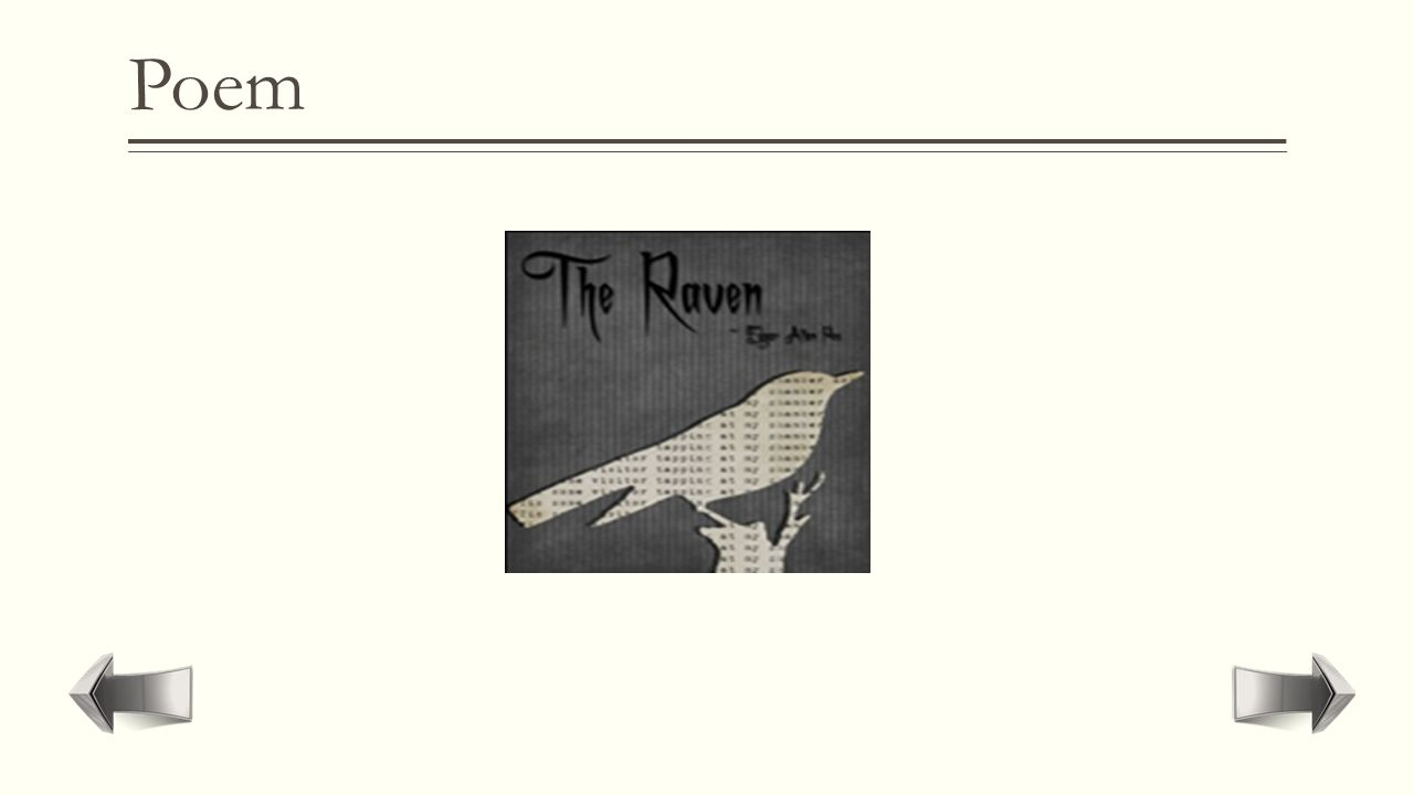 "Poem  Writing with imagery with the purpose of evoking an emotional response.  ""The Raven""  Sonet Number 18"