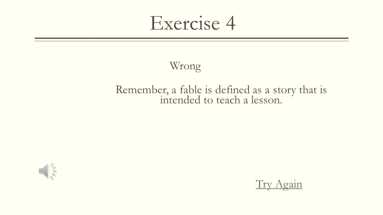 Exercise 4 Wrong Remember, in a mystery, a crime must be solved Try Again