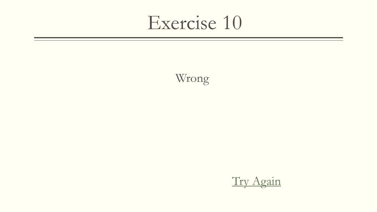 Exercise 10 Correct!