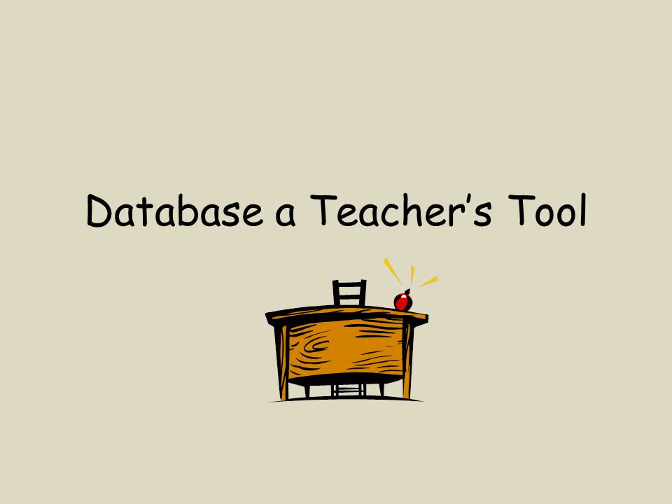 Database a Teacher's Tool